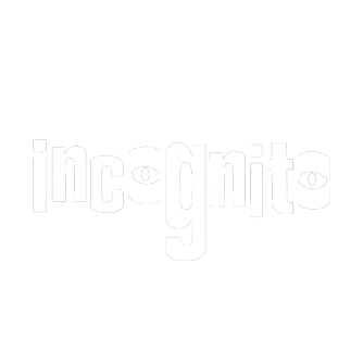 Incognito and Toward Infinity